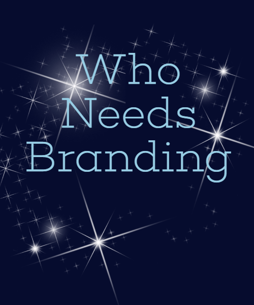 who needs branding